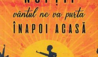 Cartea La adapostul noptii vantul ne va purta inapoi acasa – Majok Tulba (download, pret, reducere)