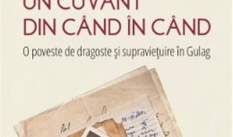 Cartea Sa-mi trimiti un cuvant din cand in cand – Orlando Figes (download, pret, reducere)