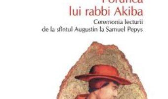Cartea Porunca lui rabbi Akiba – Valeriu Gherghel (download, pret, reducere)