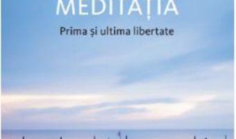 Cartea Meditatia. Prima si ultima libertate – Osho (download, pret, reducere)