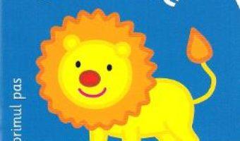 Cartea Bebe invata. Animale. Primul pas (download, pret, reducere)