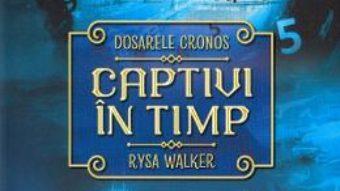 Cartea Captivi in timp – Rysa Walker (download, pret, reducere)