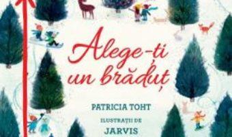 Cartea Alege-ti un bradut – Patricia Toht (download, pret, reducere)