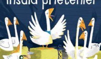 Cartea Insula prieteniei – Smriti Prasadam-Halls, Robert Starling (download, pret, reducere)
