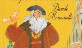 Cartea Leonardo da Vinci, un geniu dincolo de veacuri – Davide Morosinotto (download, pret, reducere)