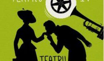 Cartea Teatru IV: Teatru scurt – Eugene Ionesco (download, pret, reducere)