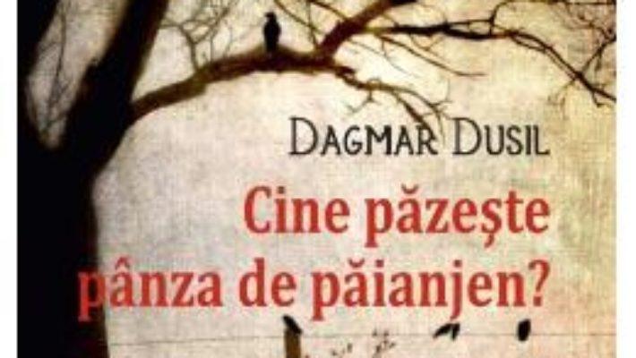 Cartea Cine pazeste panza de paianjen? – Dagmar Dusil (download, pret, reducere)