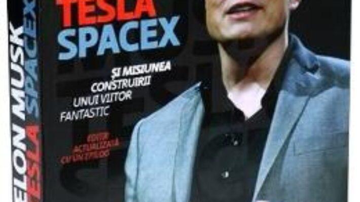 Cartea Elon Musk: Tesla, SpaceX si misiunea construirii unui viitor fantastic – Ashlee Vance (download, pret, reducere)