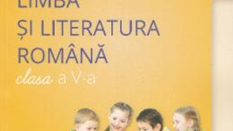 Cartea Limba si literatura romana – Clasa 5 – Manual + CD – Mimi Gramnea-Dumitrache, Margareta Onofrei (download, pret, reducere)