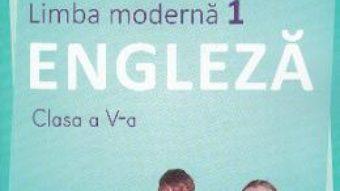Cartea Limba moderna 1. Engleza – Clasa 5 – Manual + CD – Liliana Putinei, Cristina Mircea (download, pret, reducere)