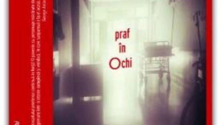 Cartea Praf in ochi – Caius Dobrescu (download, pret, reducere)