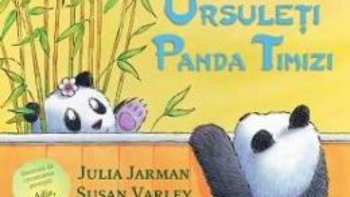 Cartea Doi ursuleti panda timizi – Julia Jarman, Susan Varley (download, pret, reducere)