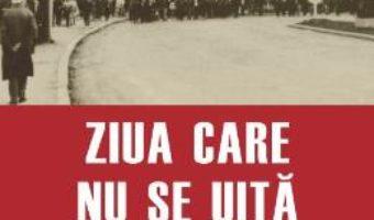 Cartea Ziua care nu se uita – Marius Oprea (download, pret, reducere)
