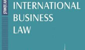 Cartea International Business Law – Raluca Papadima (download, pret, reducere)