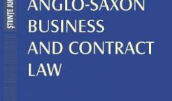 Cartea Anglo-Saxon Business and Contrat Law – Raluca Papadima (download, pret, reducere)