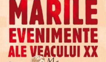 Cartea Marile evenimente ale veacului XX – Daniele Aristarco (download, pret, reducere)