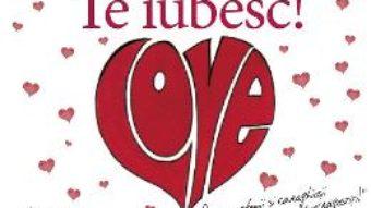Cartea Te iubesc! (download, pret, reducere)