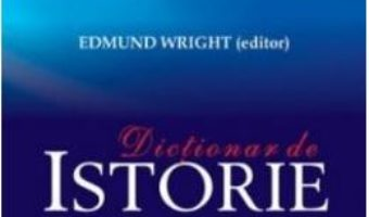 Cartea Dictionar de istorie (download, pret, reducere)