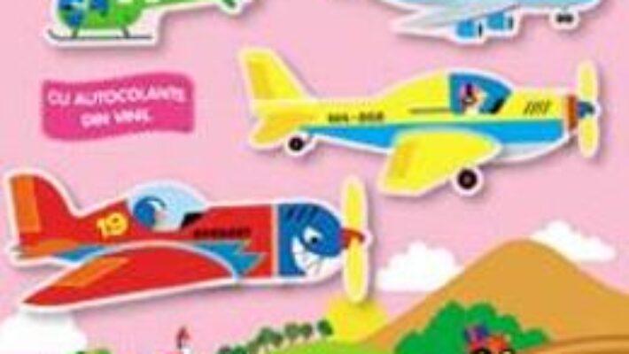 Cartea Autocolante: Avioane si elicoptere (download, pret, reducere)