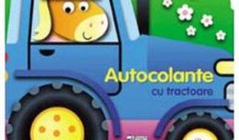 Cartea Autocolante cu tractoare (download, pret, reducere)