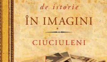 Cartea Un veac de istorie in imagini – Mariana Pagu (download, pret, reducere)