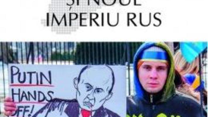 Cartea Crimeea si noul imperiu rus – Agnia Grigas (download, pret, reducere)