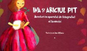 Cartea Ina si ariciul Pit – Radu Tuculescu (download, pret, reducere)