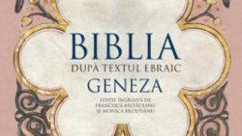 Cartea Biblia dupa textul ebraic: Geneza (download, pret, reducere)