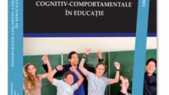 Cartea Interventii cognitiv-comportamentale – Rosemary B. Mennuti, Ray W. Christner (download, pret, reducere)