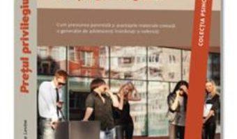 Cartea Pretul Privilegiului – Madeline Levine (download, pret, reducere)