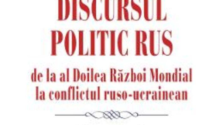 Cartea Discursul politic rus – Stephane Courtois, Galia Ackerman (download, pret, reducere)