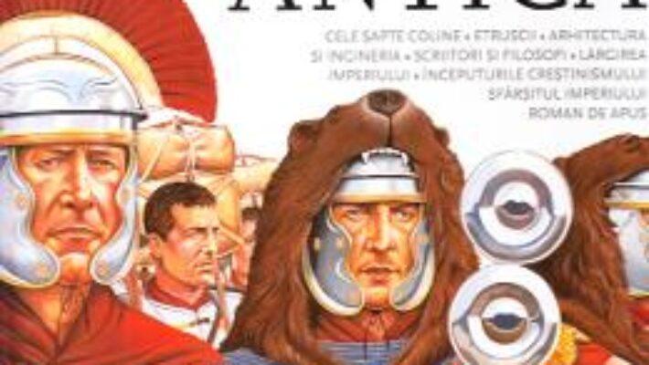 Cartea Descopera lumea – Roma antica (download, pret, reducere)