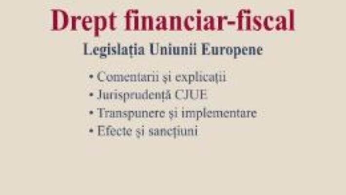 Cartea Drept financiar-fiscal – Dan Grosu Saguna, Daniela Iuliana Radu (download, pret, reducere)