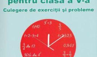 Cartea Matematica Clasa 5 – Culegere de exercitii si probleme – Mihai Zaharia, Dragos Dinculescu (download, pret, reducere)