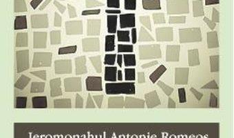 Cartea Ucenicia in fata Crucii – Ieromonahul Antonie Romeos (download, pret, reducere)