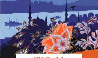 Cartea Cele trei fiice ale Evei – Elif Shafak (download, pret, reducere)