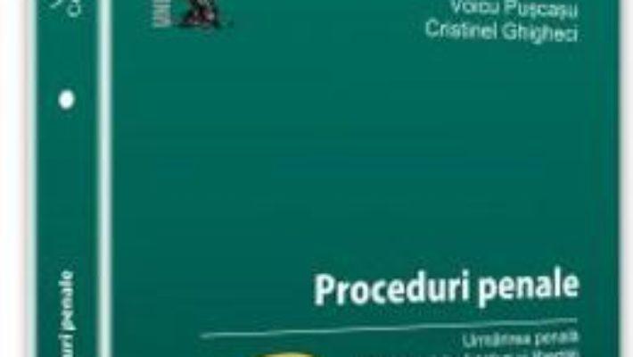 Cartea Proceduri Penale Vol.1: Urmarirea Penala – Voicu Puscasu, Cristinel Ghigheci (download, pret, reducere)