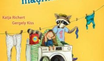 Cartea Ratonul, ariciul si masina de spalat – Katja Richert, Gergely Kiss (download, pret, reducere)