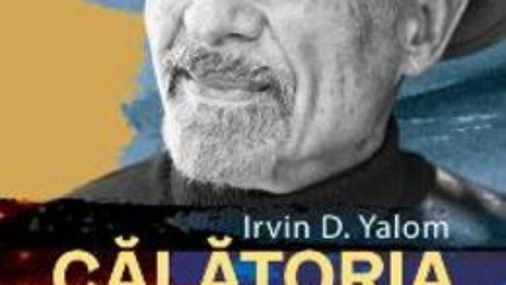 Cartea Calatoria catre sine. Memoriile unui psihiatru – Irvin Yalom (download, pret, reducere)