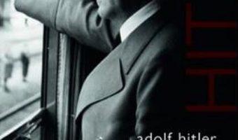 Cartea Adolf Hitler. Insemnari intime si politice (Iulie 1941-Martie 1942) – Francois Delpla (download, pret, reducere)