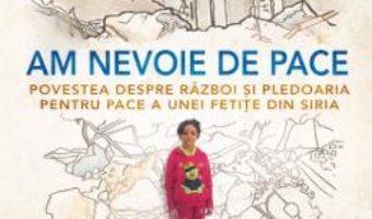 Cartea Am nevoie de pace – Bana Alabed (download, pret, reducere)