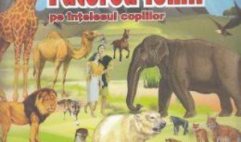 Cartea Facerea lumii pe intelesul copiilor – Cristina Tarlescu (download, pret, reducere)
