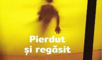 Cartea Pierdut si regasit – Ross W. Greene (download, pret, reducere)