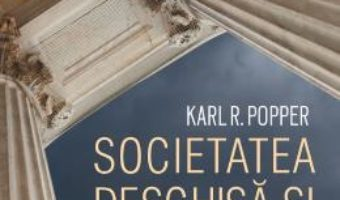 Cartea Societatea deschisa si dusmanii ei – Karl R. Popper (download, pret, reducere)
