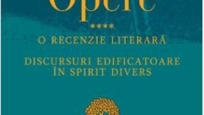 Cartea Opere IV – Soren Kierkegaard (download, pret, reducere)