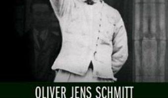 Cartea Corneliu Zelea Codreanu. Ascensiunea si caderea Capitanului – Oliver Jens Schmitt (download, pret, reducere)