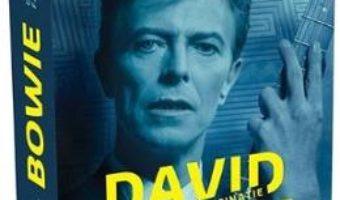 Cartea David Bowie, O stranie fascinatie – David Buckley (download, pret, reducere)