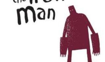 Cartea Barbatul de fier. The Iron Man – Ted Hughes (download, pret, reducere)