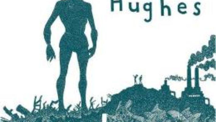 Cartea Femeia de fier. The Iron Woman – Ted Hughes (download, pret, reducere)