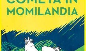 Cartea Cometa in Momilandia – Tove Jansson (download, pret, reducere)